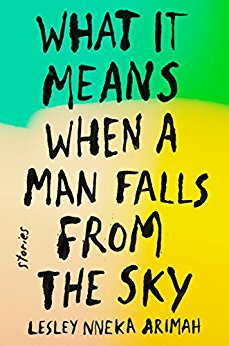 What It Means When a Man Falls From the Sky, by author Lesley Nneka Arimah