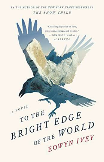 To The Bright Edge of the World, by author Eowyn Ivey